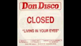 Closed - Living In Your Eyes   Italo Disco on 7'