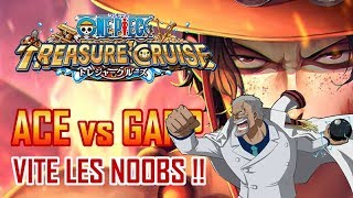 ACE TM vs GARP - NOOB TEAM !! ONE PIECE TREASURE CRUISE FR