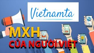 Thử Dùng Mạng Xã Hội Của Người Việt Nam Pê Tê Bốc