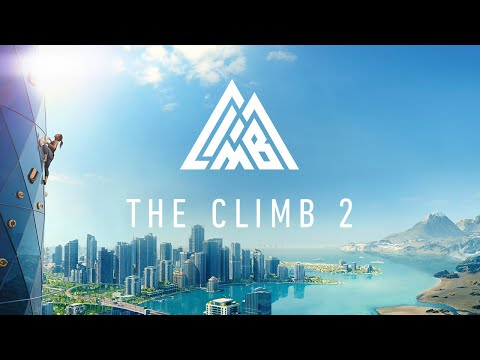 The Climb 2 - Official Launch Trailer
