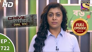 Crime Patrol Dial 100 - Ep 722 - Full Episode - 27th February, 2018
