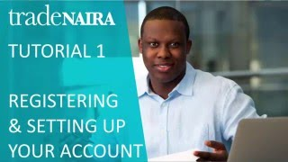 TradeNAIRA Tutorial 1 - Registering and Setting up your account