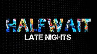 HALFWAIT - Late Nights (Audio)