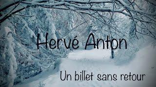 Hervé Anton - Un billet sans retour