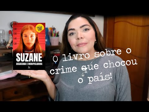Suzane Assassina e Manipuladora - Adorei esse livro 9!