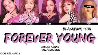 [BLACKPINK] FOREVER YOUNG {5 Members Ver.} + YOU As Member (Color Coded HAN|ROM|ENG)