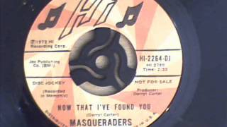 Masqueraders - Now That I've Found You