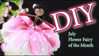 DIY Doll Making   July Flower Fairy Of The Month   How To Make A Flower Fairy