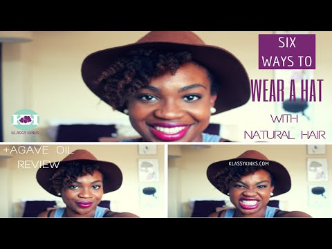 6 Ways to Wear a Hat with Natural Hair + Agave Oil Review