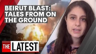 Beirut blast: two women on the ground in Lebanon describe the explosion and aftermath   7NEWS