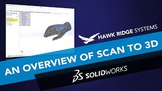 An Overview of Scan to 3D in SOLIDWORKS