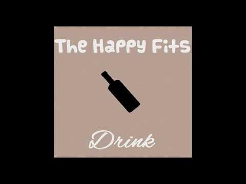 The Happy Fits - Drink (Official Audio)