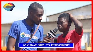 Who Gave Birth To JESUS CHRIST? | Street Quiz | Funny Videos | Funny African Videos | African Comedy