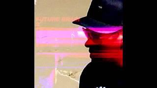 Future Brain - No Color (Interlude) / Love Theme