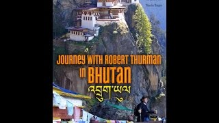 Journey With Robert Thurman In Bhutan  FULL MOVIE