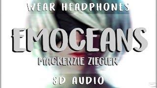 Mackenzie Ziegler   Emoceans | 8D Audio 🎧 || Dawn Of Music ||