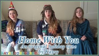 Home With You // Original Holiday Song by Kaysy