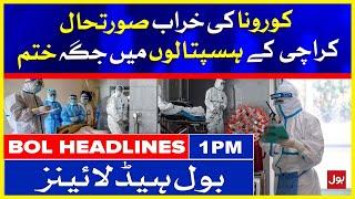 COVID-19: Karachi Hospitals Run Out of Space   BOL News Headlines   1:00 PM   22 July 2021