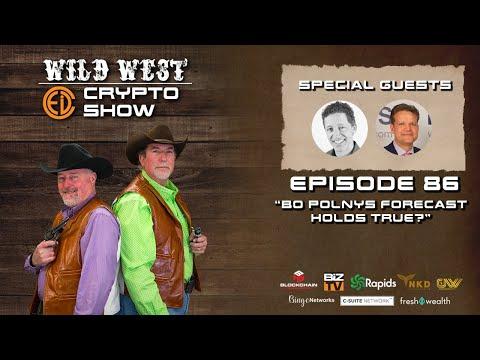 Wild West Crypto Show Episode 86 | Bo Polny's Forecast Holds True?