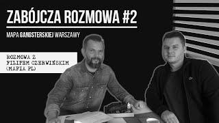 """Zabójcze rozmowy #2: """"Gangsterska mapa Warszawy"""""""