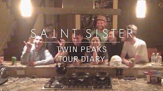 Saint Sister   Twin Peaks [Tour Diary]