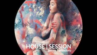 House Session | 17 . 2016 | By James Barbadoro