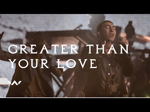 Greater Than Your Love