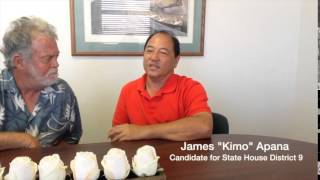 "Up Close – Jason with James ""Kimo"" Apana 2014 candidate for State House District 9 on Maui for the State House of Representatives"