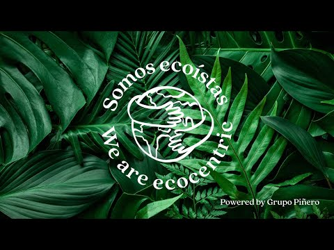 We are ecocentric | Powered by Grupo Piñero
