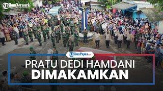 Gugur Ditembak saat Pengejaran Anggota KKB, Jenazah Pratu Dedi Hamdani Dimakamkan di Lombok Tengah