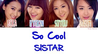 SISTAR (씨스타) - So Cool Lyrics [HAN|ROM|ENG] - YouTube