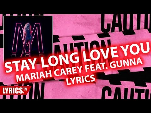 Stay Long Love You | Mariah Carey feat. Gunna | from the Album CAUTION lyric & songtext