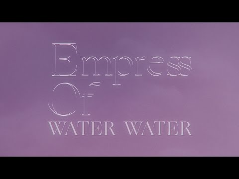 Water Water performed by Empress Of