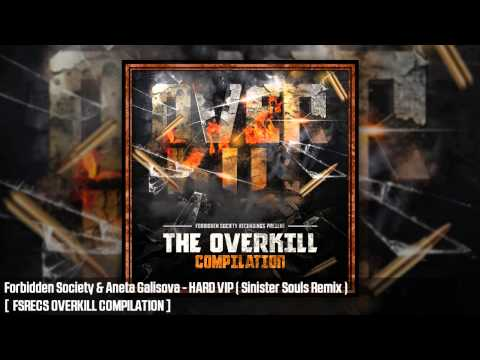 Forbidden Society & Aneta Galisova - HARD VIP( Sinister Souls Remix ) [FSRECS OVERKILL COMPILATION ]