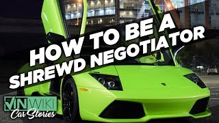 How to be a Shrewd Negotiator in your next car deal