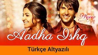 Aadha Ishq - Türkçe Altyazılı   Band Baaja Baaraat   - YouTube