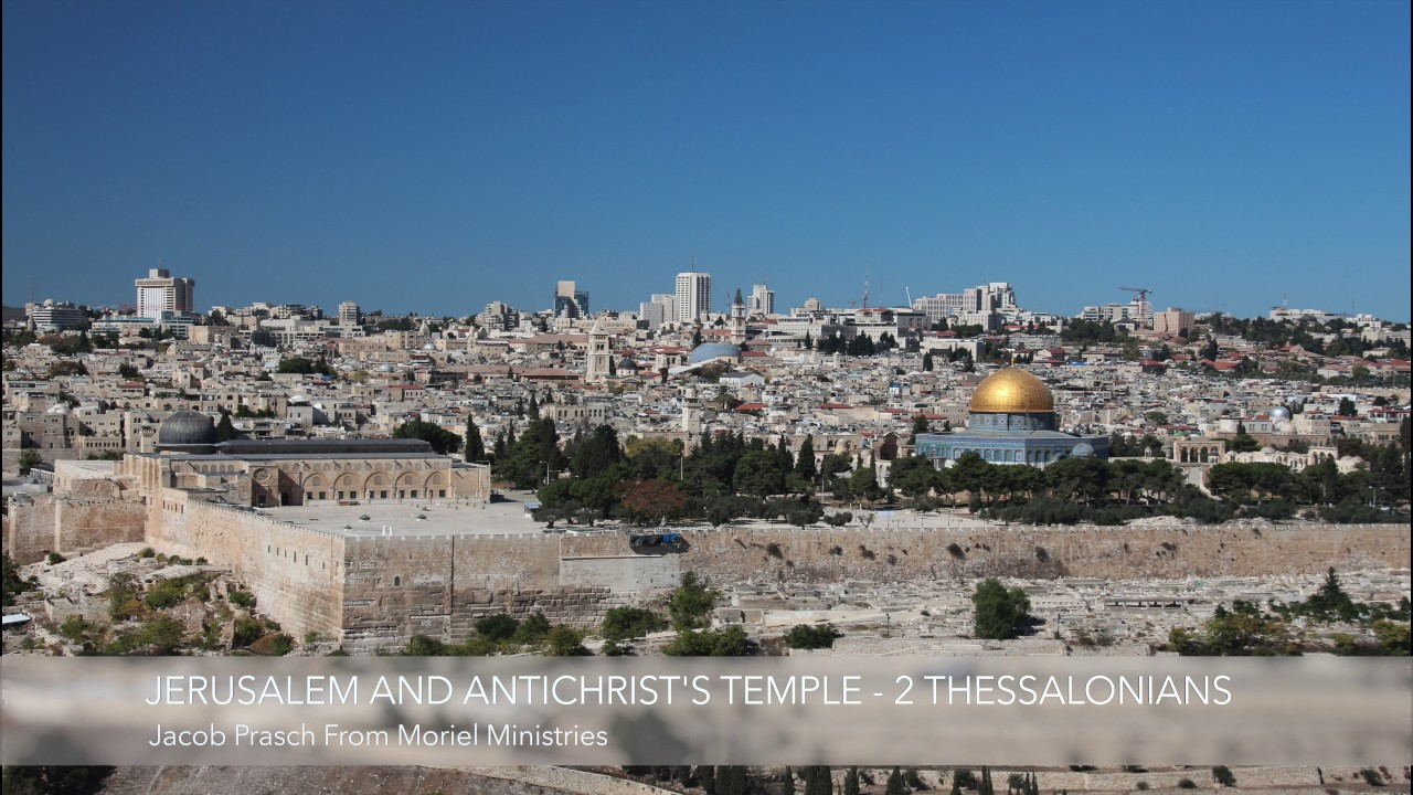 Jerusalem and Antichrist's Temple - 2 Thessalonians 2