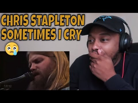 """FIRST TIME HEARING CHRIS STAPLETON """"SOMETIMES I CRY"""""""