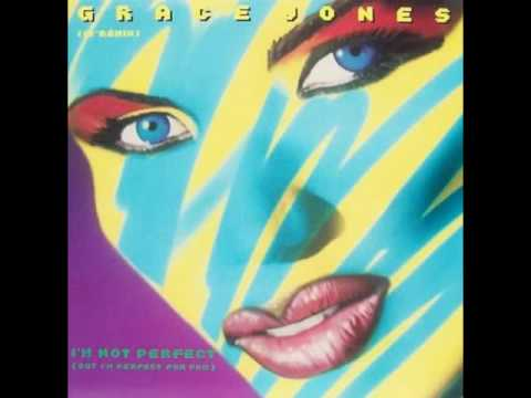 Grace Jones - I'm Not Perfect (The Perfectly Extended Remix)