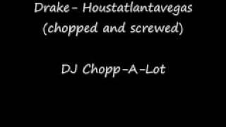 Drake-Houstatlantavegas (chopped and screwed)