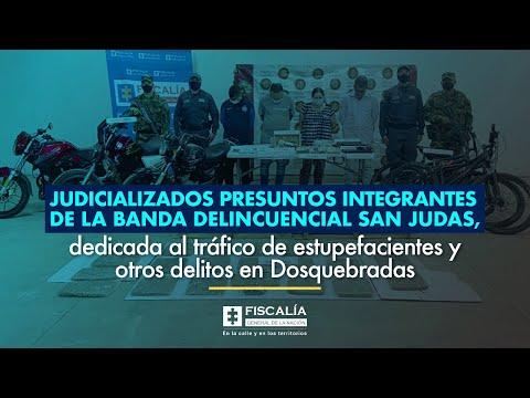 Fiscal Francisco Barbosa: Judicializados presuntos integrantes de la banda San Judas en Dosquebradas
