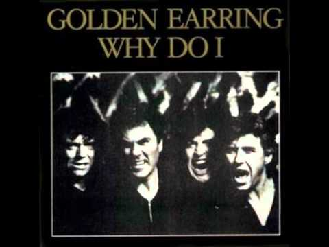 golden earring Why Do I 1986 The Hole