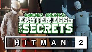 Hitman 2 Easter Eggs and Secrets