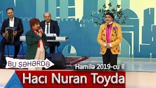 Bu Şəhərdə - Hacı Nuran Toyda (Hamilə, 2019)