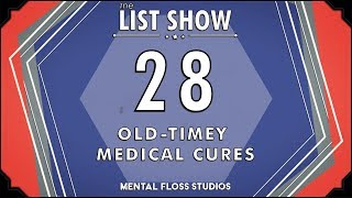 Cocaine, Chloroform, and Other Old-Timey Medical Cures | Mental Floss List Show | 530