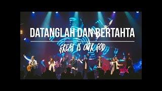 Gambar cover Datanglah dan Bertahta,Great Is Our God ( Album Faith,NDC Worship Live Recording)