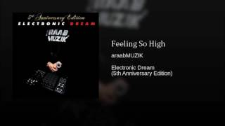 araabMUZIK - Feeling So High ᴴᴰ