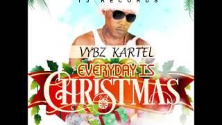Vybz Kartel - Everyday Is Christmas - December 2015