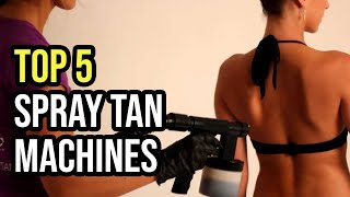 Best Professional Spray Tan Machines [Top 5 2020]