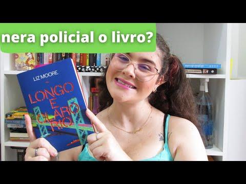 LONGO E CLARO RIO, Liz Moore | TAG INÉDITOS, Fevereiro/2021 | RESENHA
